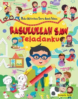 Buku Aktivitas Seru Anak Islam RASULULLAH SAW Teladanku