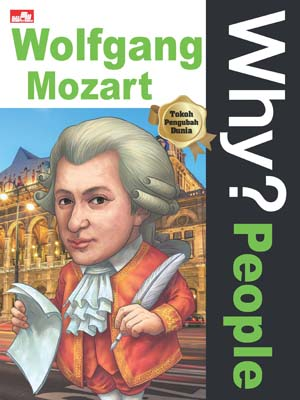Why? People - Wolfgang Mozart