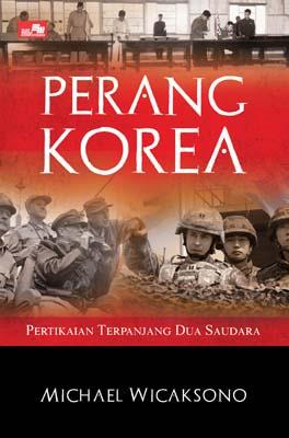 Perang Korea - Pertikaian Terpanjang Dua Saudara