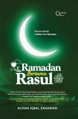 Ramadan Bersama Rasul: Panduan Ibadah di Bulan Suci Ramadan