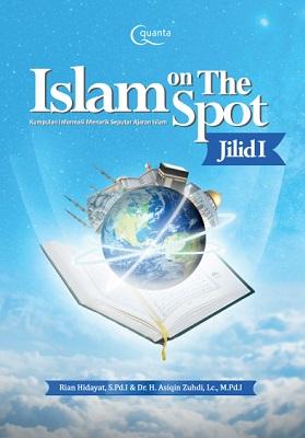 Islam on The Spot; Kumpulan Informasi Menarik Seputar Ajaran Islam (Jilid 1)
