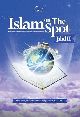 Islam on The Spot; Kumpulan Informasi Menarik Seputar Ajaran Islam (Jilid 2)