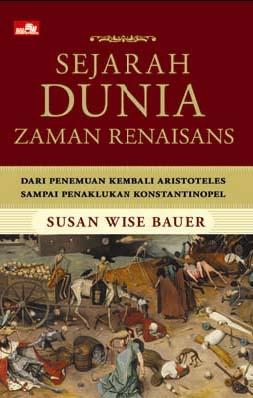 Sejarah Dunia Zaman Renaisans - Dari Penemuan Kembali Aristoteles Sampai Penaklukan Konstantinopel