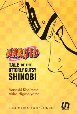 Light Novel Naruto: Tale of the Utterly Gutsy Shinobi Masashi Kishimoto & Akira Higashiyama