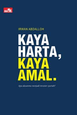Kaya Harta, Kaya Amal Irwan Abdalloh