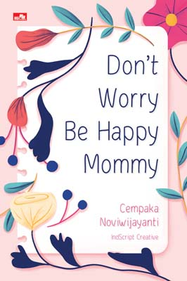 Don`t Worry Be Happy Mommy