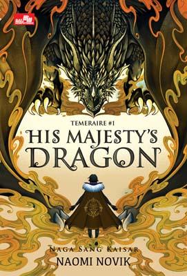 His Majesty`s Dragon: Naga Sang Kaisar (Temeraire #1)