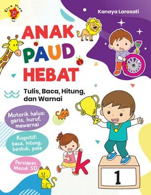 Anak PAUD Hebat: Tulis, Baca, Hitung dan Warnai