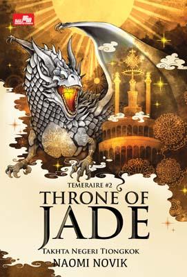 Throne of Jade: Takhta Negeri Tiongkok (Temeraire #2)