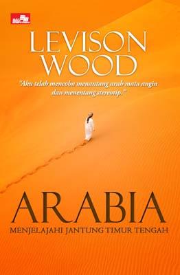Arabia - Menjelajahi Jantung Timur Tengah