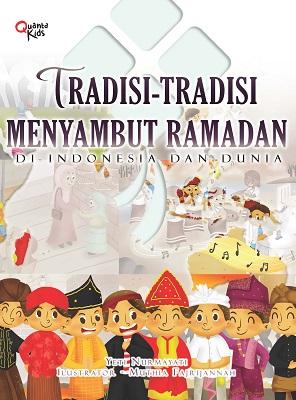 Tradisi-tradisi Menyambut Ramadan di Indonesia dan Dunia