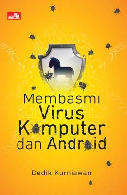 Membasmi Virus Komputer dan Android