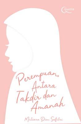 Perempuan, Antara Takdir dan Amanah