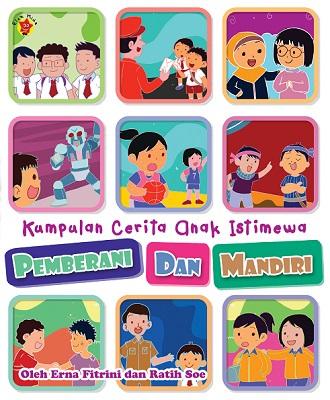 Kumpulan Cerita Anak Istimewa: Pemberani dan Mandiri