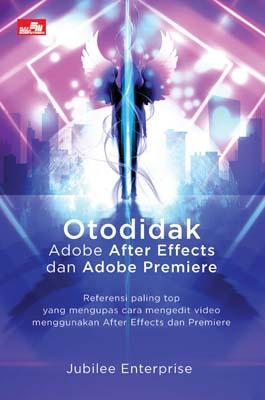 Otodidak Adobe After Effects dan Adobe Premiere
