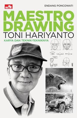 Maestro Drawing Toni Hariyanto-Karya dan Teknik-Tekniknya
