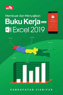 Membuat dan Menyajikan Buku Kerja dengan Excel 2019