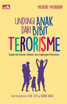 Lindungi Anak dari Bibit Terorisme
