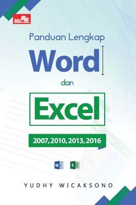 Panduan Lengkap Word dan Excel 2007, 2010, 2013, & 2016 Yudhy Wicaksono