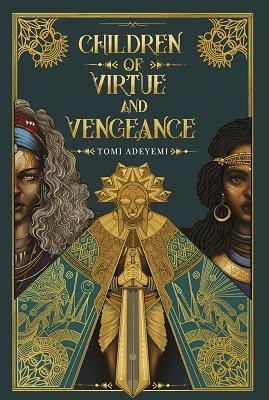 Children of Virtue and Vengeance (Legacy of Orisha #2) Tomi Adeyemi