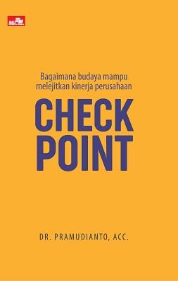Check Point - Bagaimana Budaya Mampu Melejitkan Kinerja Perusahaan