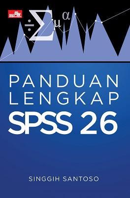 Panduan Lengkap SPSS 26 Singgih Santoso