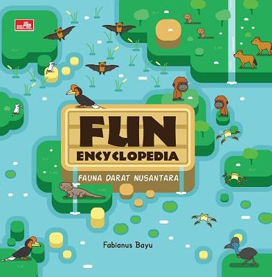 Fun Encyclopedia: Fauna Darat Nusantara