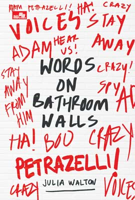 Words on Bathroom Walls Julia Walton