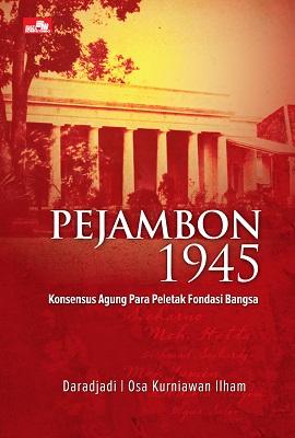 Pejambon 1945: Konsensus Agung Para Peletak Fondasi Bangsa