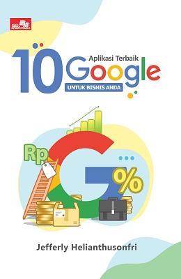 10 Aplikasi Terbaik Google untuk Bisnis Anda