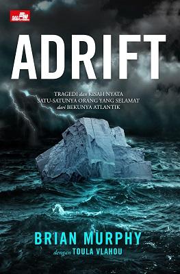 Adrift: Tragedi dan Kisah Nyata Satu-satunya Orang yang Selamat dari Bekunya Atlantik