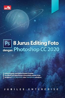 8 Jurus Editing Foto dengan Photoshop CC 2020 Jubilee Enterprise