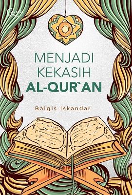Menjadi Kekasih Al-Qur`an