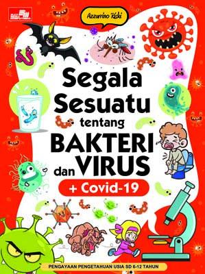 Segala Sesuatu tentang Bakteri dan Virus