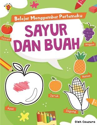 Belajar Menggambar Pertamaku: Sayur dan Buah