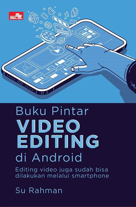 Buku Pintar Video Editing di Android Su Rahman