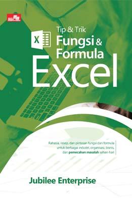 Tip dan Trik Fungsi dan Formula MS Excel Jubilee Enterprise