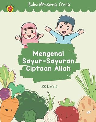 Buku Mewarnai Cerita: Mengenal Sayur-sayuran Ciptaan Allah Jee Luvina