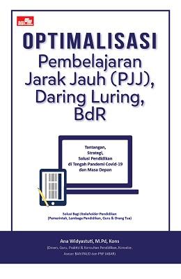 Optimalisasi Pembelajaran Jarak Jauh (PJJ), Daring Luring, BDR Ana Widyastuti, M.Pd