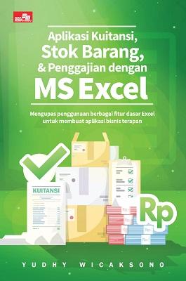 Aplikasi Kuitansi, Stok Barang, & Penggajian dengan MS Excel Yudhy Wicaksono & Solusi Kantor