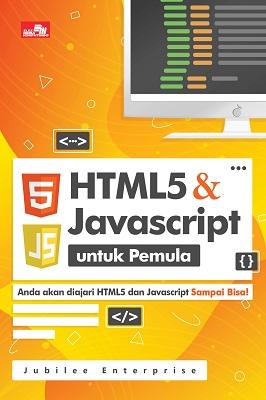HTML5 dan Javascript untuk Pemula Jubilee Enterprise