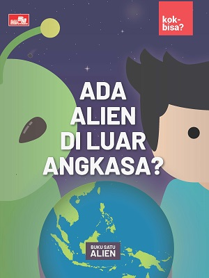 Ada Alien di Luar Angkasa? Tim Kok Bisa