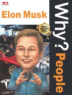 Why? People - Elon Musk