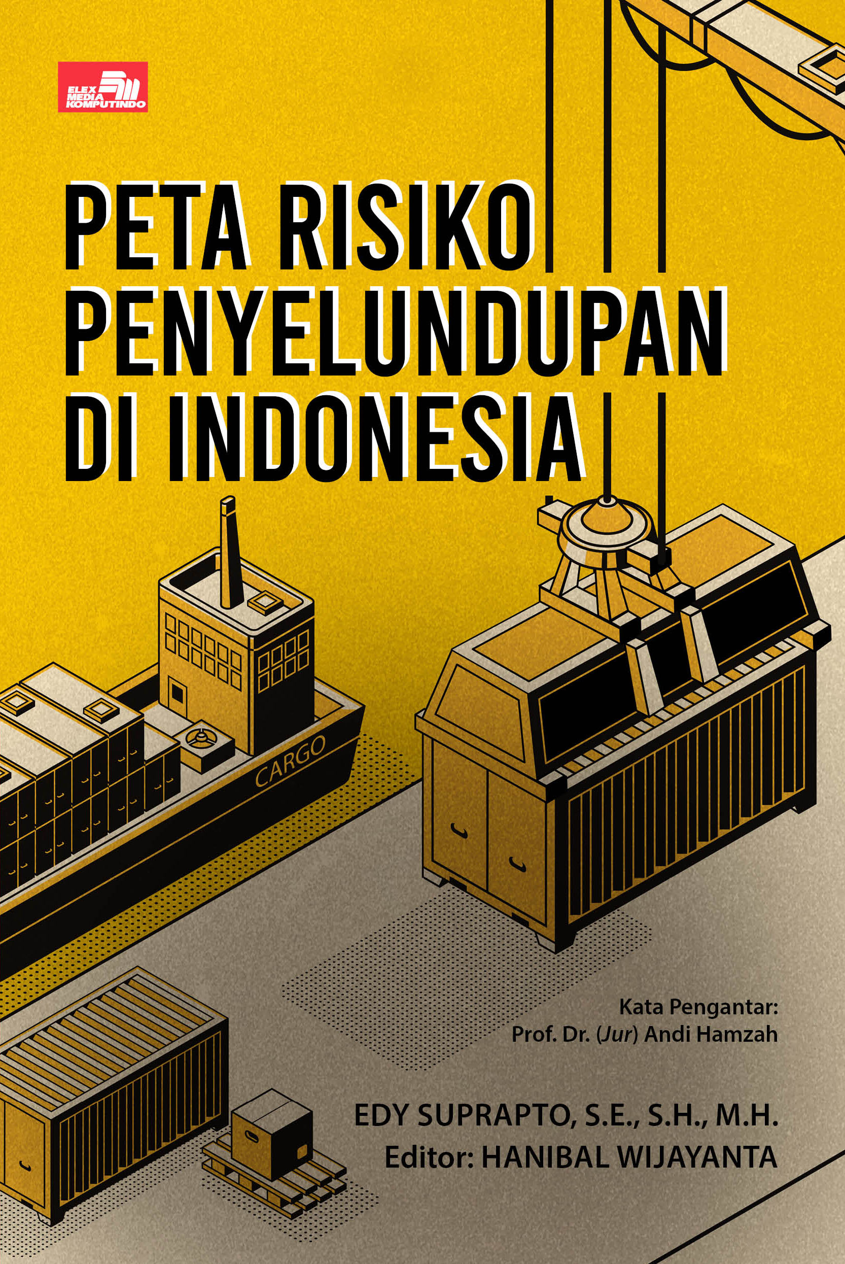 Peta Risiko Penyelundupan di Indonesia Edy Suprapto, S.E, S.H, M.H