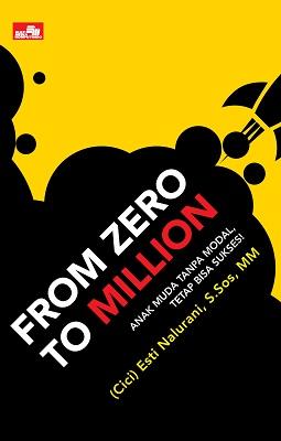 From Zero to Million Esti Nalurani, S.Sos, M.M