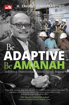Be Adaptive Be Amanah H. Zahrul Hadiprabowo