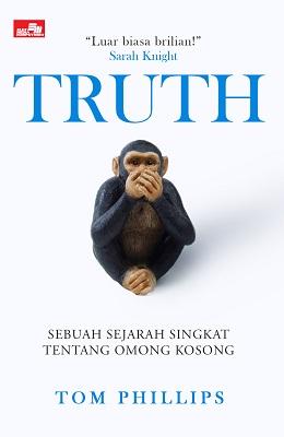 Truth - Sejarah Singkat Omong Kosong
