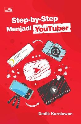 Step-by-Step Menjadi Youtuber Dedik Kurniawan