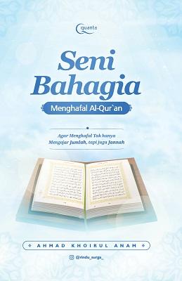 Seni Bahagia Menghafal Al-Qur`an Ahmad Khoirul Anam