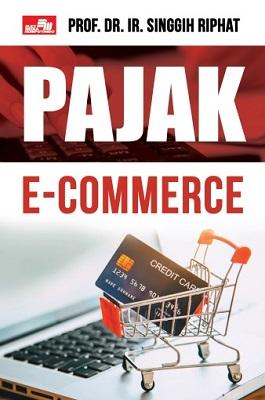 Pajak E-Commerce: Sebuah Regulasi Perpajakan Bagi Pelaku Bisnis